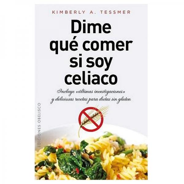 Dime qué Comer si Soy Celiaco